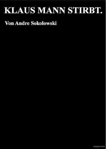 KLAUS MANN STIRBT. ebook by Andre Sokolowski