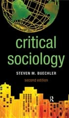 Critical Sociology ebook by Steven M. Buechler