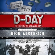 D-Day - The Invasion of Normandy, 1944 [The Young Readers Adaptation] audiobook by Rick Atkinson