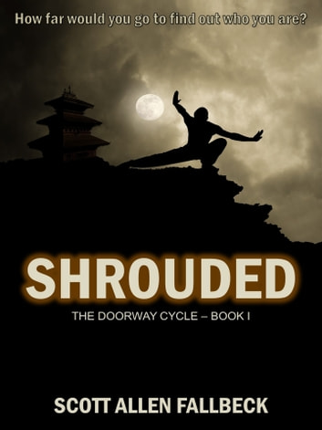 Shrouded (The Doorway Cycle - Book I) ebook by Scott Allen Fallbeck