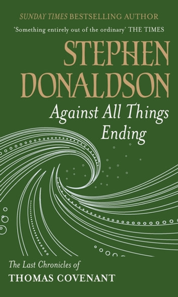 Against All Things Ending - The Last Chronicles of Thomas Covenant ebook by Stephen Donaldson
