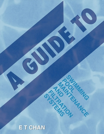 A Guide to Swimming Pool Maintenance and Filtration Systems