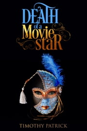 Death of a Movie Star ebook by Timothy Patrick