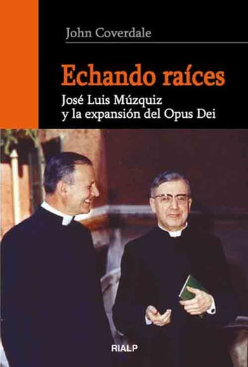 Echando raíces ebook by John Coverdale