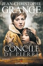 Le Concile de Pierre ebook by Jean-Christophe Grangé