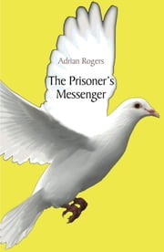 The Prisoner's Messenger ebook by Adrian Rogers