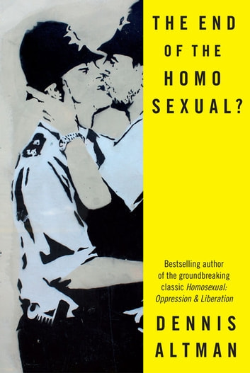 The End of the Homosexual? ebook by Dennis Altman