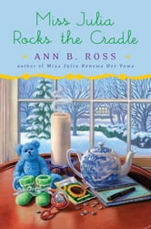 Miss Julia Rocks the Cradle - A Novel ebook by Ann B. Ross