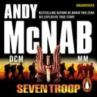Seven Troop audiobook by Andy McNab