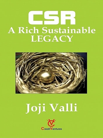 CSR: A Rich Sustainable LEGACY ebook by Dr. Joji Valli