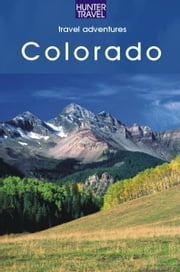Colorado Adventure Guide ebook by Casewit Curtis