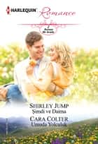 Şimdi ve Daima / Umuda Yolculuk ebook by Cara Colter, Shirley Jump