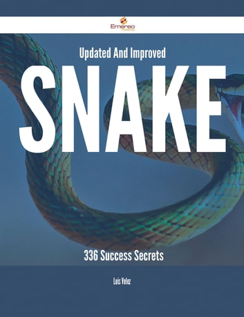 Updated And Improved Snake - 336 Success Secrets ebook by Luis Velez