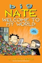 Big Nate: Welcome to My World ebook by