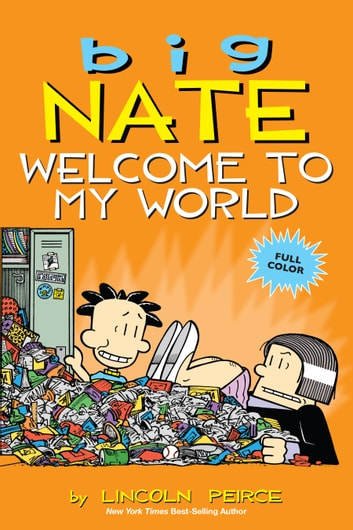 Big Nate: Welcome to My World ebook by Lincoln Peirce