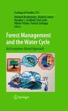 Forest Management and the Water Cycle - An Ecosystem-Based Approach ebook by Michael Bredemeier, Shabtai Cohen, Douglas L. Godbold,...