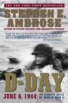 D-Day ebook by Stephen E. Ambrose