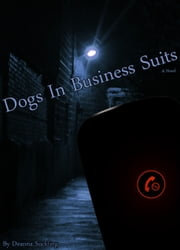 Dogs in Business Suits ebook by Deanna Suckling