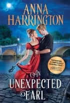 An Unexpected Earl ebook by Anna Harrington