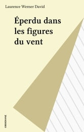 Éperdu dans les figures du vent ebook by Laurence Werner David
