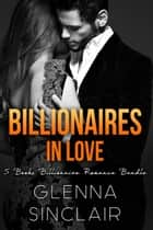 Billionaires in Love - Billionaires in Love, #2 ebook by