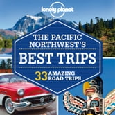 Lonely Planet Pacific Northwest's Best Trips ebook by Lonely Planet,Mariella Krause,Celeste Brash,Korina Miller,Brendan Sainsbury