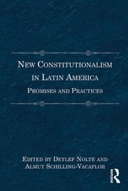 New Constitutionalism in Latin America - Promises and Practices ebook by Almut Schilling-Vacaflor,Detlef Nolte