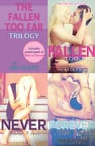 The Fallen Too Far Trilogy - Includes Fallen Too Far, Never Too Far and Forever Too Far ebook by Abbi Glines