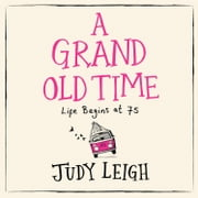 A Grand Old Time audiobook by Judy Leigh