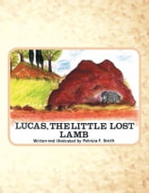 LUCAS, THE LITTLE LOST LAMB ebook by Patricia F.Smith