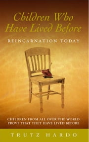 Children Who Have Lived Before - Reincarnation today ebook by Trutz Hardo