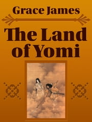 The Land of Yomi ebook by Grace James