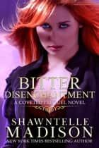 Bitter Disenchantment - A Coveted Prequel Novel ebook by