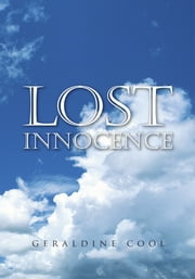 Lost Innocence - A Stolen Childhood ebook by Geraldine M. Cool