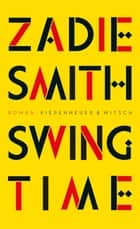 Swing Time - Roman ebook by Zadie Smith, Tanja Handels