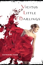 Vicious Little Darlings ebook by Katherine Easer