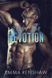 Vow of Devotion ebook by Emma Renshaw