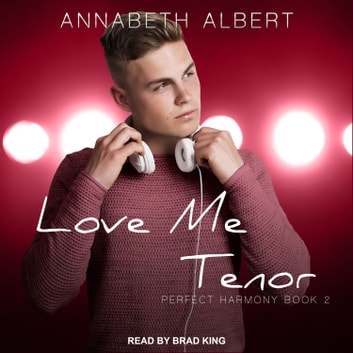 Love Me Tenor audiobook by Annabeth Albert