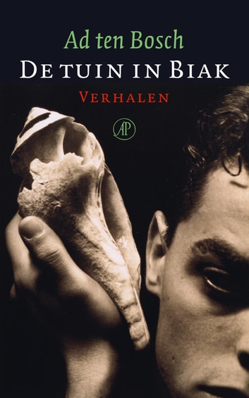 De tuin in Biak - verhalen ebook by Ad ten Bosch