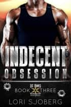 Indecent Obsession - Six Points Security, #3 ebook by