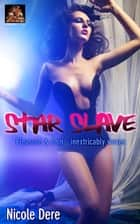 Star Slave ebook by Nicole Dere