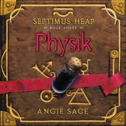 Septimus Heap, Book Three: Physik audiobook by Angie Sage
