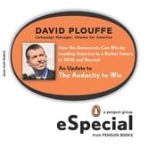 How the Democrats Can Win by Leading America to a Better Future in 2010 and Beyond - An Update to The Audacity to Win (A Penguin Group eSpecial from Penguin Books) ebook by David Plouffe