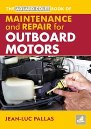 AC Maintenance & Repair Manual for Outboard Motors ebook by Jean Luc Pallas