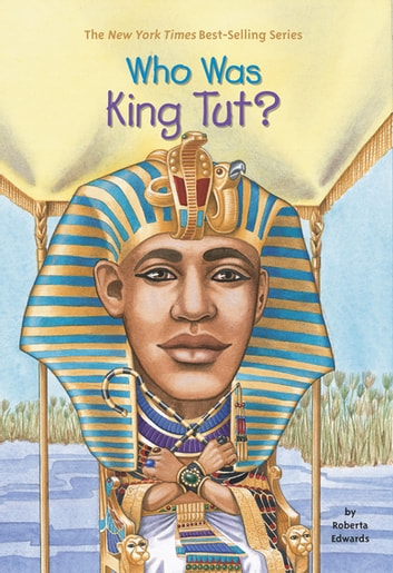 Who Was King Tut? ebook by Roberta Edwards,Who HQ