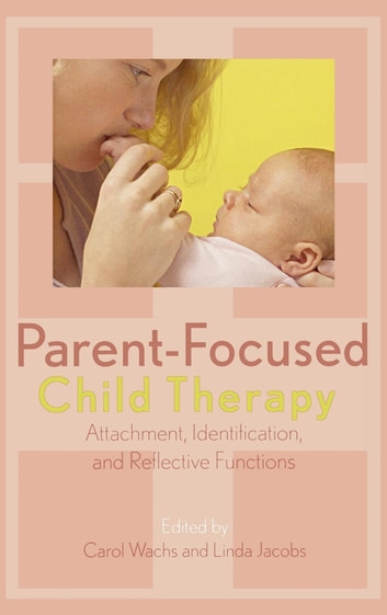 Parent focused child therapy ebook by stephen seligman dmh parent focused child therapy attachment identification and reflective function ebook by stephen fandeluxe Gallery