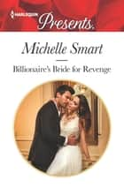 Billionaire's Bride For Revenge - A Marriage of Convenience Romance ebook by Michelle Smart