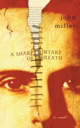 A Sharp Intake of Breath ebook by John Miller