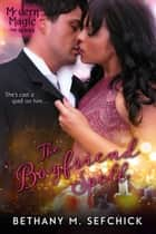 The Boyfriend Spell ebook by Bethany Sefchick