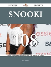 Snooki 108 Success Secrets - 108 Most Asked Questions On Snooki - What You Need To Know ebook by Jack Santiago